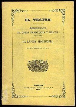 La lápida mortuoria. (Drama en tres actos y en prosa; última producción del célebre ALEJANDRO DUMAS, arreglado del francés por