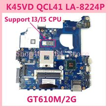 K45VD QCL41 LA 8224P GT610M 2GB REV1.0 Mainboard For ASUS  K45V A45V A85V P45VJ K45VM K45VJ K45VS Laptop motherboard Tested OK