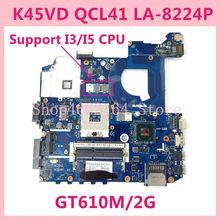 K45VD QCL41 LA 8224P GT610M 2GB REV1.0 Mainboard Para ASUS K45V A45V A85V P45VJ K45VM K45VJ K45VS Laptop motherboard Testado OK