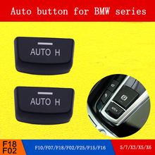 Electronic hand brake Parking switch AUTO button for BMW series