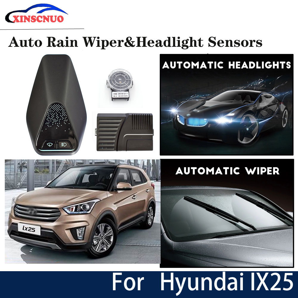 XINSCNUO Car Smart Wiper And Headlight Sensor For Hyundai IX25 2015 2016 2017 2018 Automatic Driving Assistant System