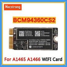 """Протестированная BCM94360CS2 A1466 WIFI карта для Macbook Air 11 """"A1465 Wifi беспроводной Bluetooth BT 4,0 аэропорт 802.11ac MD711 2013 2017"""