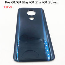 10Pcs For Motorola Moto G7 XT1962 G7 Plus Back Cover G7 Play Back Battery Cover For moto G7 Power Rear Door Housing Case Panel(China)