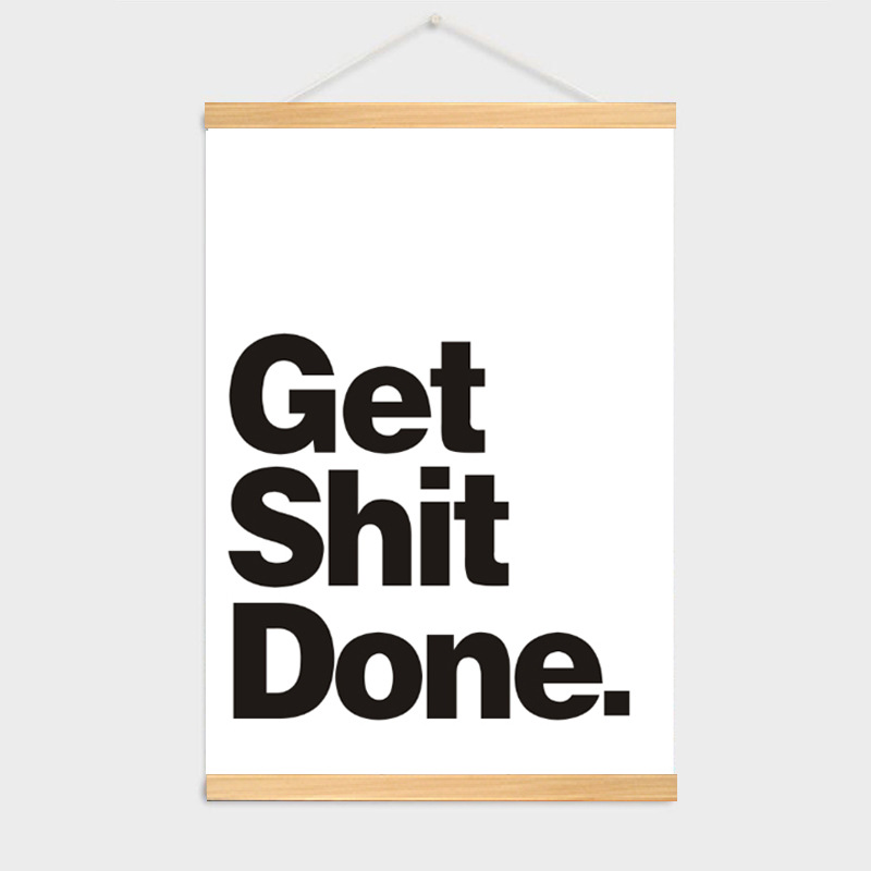 Get SH * T Done Hot Sales English Motto Solid Wood Scroll Paintings (Canvas Removable)