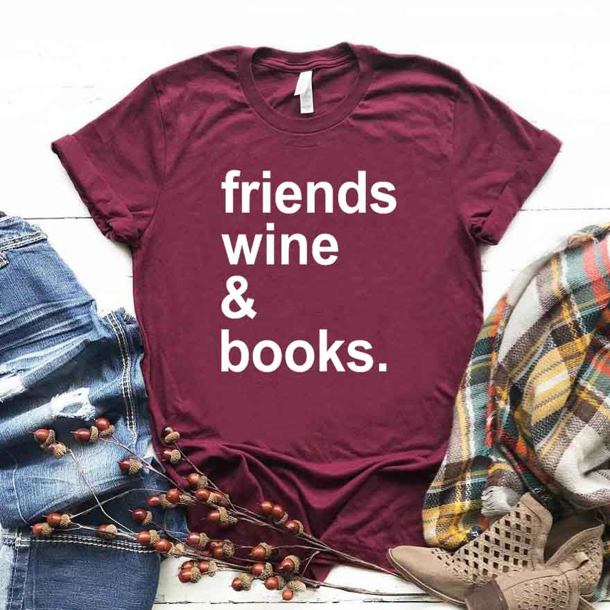 Friends Wine And Books Print Women Tshirt Cotton Casual Funny T Shirt For Yong Lady Girl Top Tee Hipster Drop Ship NA-364