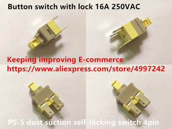 Original new 100% PS-5 dust suction self-locking switch 4pin button switch with lock 16A 250VAC