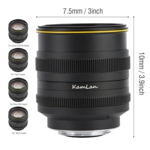 Image 5 - Kamlan 50มม.F1.1IIขนาดใหญ่โฟกัสAPS C MirrorlessสำหรับCanonM Sony E Fuji X M43 Mountกล้อง
