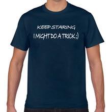 Camisa de t camisa de t homem manter a olhar eu poderia fazer um truque design preto curto masculino tshirt