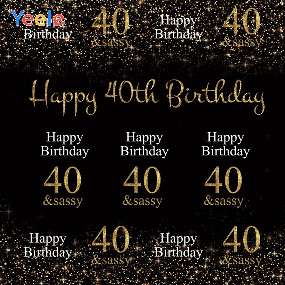 <font><b>40th</b></font> <font><b>Birthday</b></font> <font><b>Backdrop</b></font> Photography Party Gold Light Brokeh Photo Background Black Photophone Custom Vinyl For Photo Studio Props image
