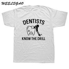 Cool T Shirts Men Boy Dentists Know The Drill Men T-shirt Cotton Short Sleeve Guys Tops Tee(China)
