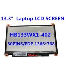 Matrix display panel for HB133WX1-402 B133XTN01.6 N133BGE-E31 N133BGE-EAB 1366 * 768 EDP 30pins 13.3 inch Laptop LCD SCREEN