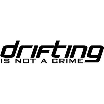 20*4.4CM Drifting Is Not A Crime Vinyl Personalized Decal for Buick Regal GS Lacrosse Excelle Encore Skylark Accessories image