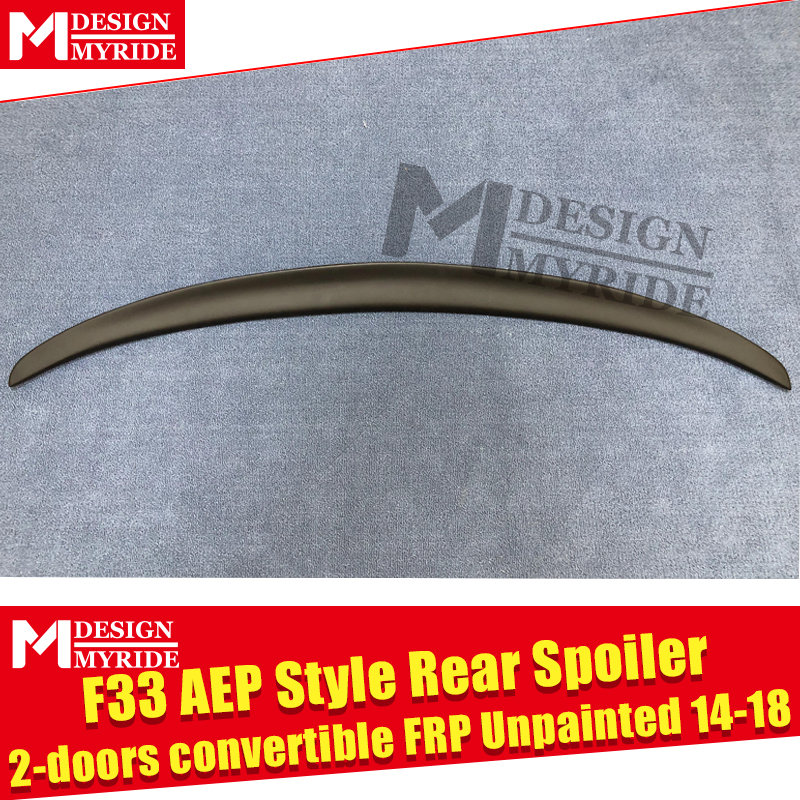 F33 Spoiler FRP Unpainted Spoiler Tail Wing For BMW 4 Series 420i 428i 430i 2 Door Convertible AEP Style Black Spoiler 2014 18 in Spoilers Wings from Automobiles Motorcycles