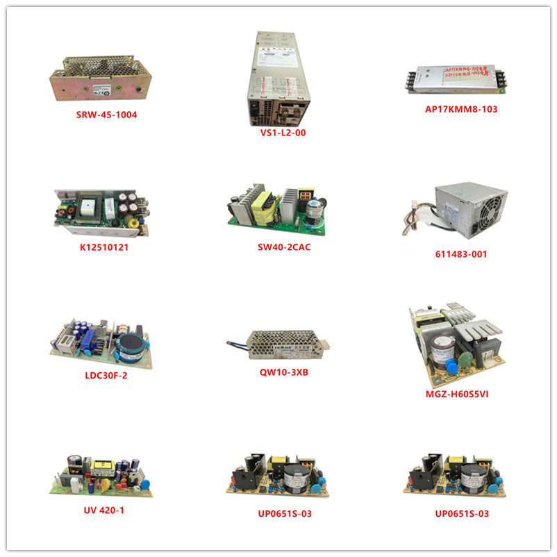 SRW-45-1004| VS1-L2-00|AP17KMM8-103|K12510121|SW40-2CAC|611483-001| LDC30F-2|QW10-3XB| MGZ-H60S5VI| UV 420-1| UP0651S-03 Used