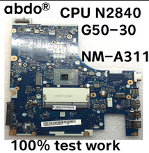 ACLU9 / ACLU0 NM-A311 laptop Motherboard for Lenovo G50-30 notebook N2840 CPU ( for INTEL CPU )Motherboard tested 100% work(China)