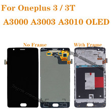 for Oneplus 3T A3010 A3000 A3003 AMOLED LCD display touch screen digitizer for oneplus 3 oled lcd repair parts with frame(China)