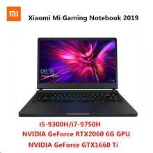 Xiaomi mi gaming notebook 2019 portátil 15.6 polegada intel core i5-9300H/i7-9750H geforce gtx 1660ti/rtx2060