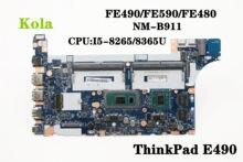 Fe490/fe590/fe480 para thinkpa e490 e590 NM-B911 placa-mãe do portátil com I5-8265/8365u placa-mãe 100% totalmente testado
