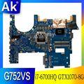AK ROG G752VS Laptop motherboard for ASUS G752VS G752V G752 Test original mainboard i7-6700HQ GTX1070-8G