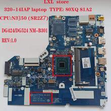 DG424 DG524 NM B301 for lenovo ideapad laptop 320 14IAP motherboard Mainboard 80XQ 81A2 CPU N3350