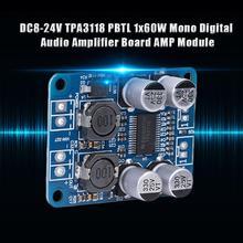 Placa de amplificador de Audio Digital TPA3118 PBTL Mono DC8 24V, 60W, módulo de Chip 1X60W, 4 8 ohmios, reemplazo de TPA3110