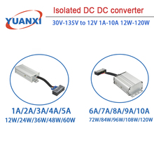 Free shipping Isolated DC DC converter for electric bicycles and motorcycles 30V-135V to 12V 1A-10A 12W-120W DC DC converter
