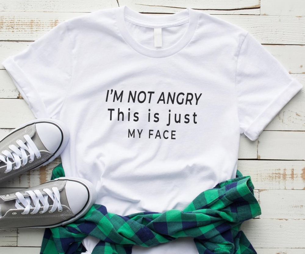 I'm Not Angry This Is Just My Face Letters Women Tshirt Cotton Casual Funny T Shirt For Lady Yong Girl Top Tee Drop Ship