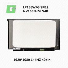 Panneau d'affichage LCD FHD 15.6Hz 144 NTSC 72%, 40 broches, pour LP156WFG SPB2 SPF2 NV156FHM N4K 5D10R19779
