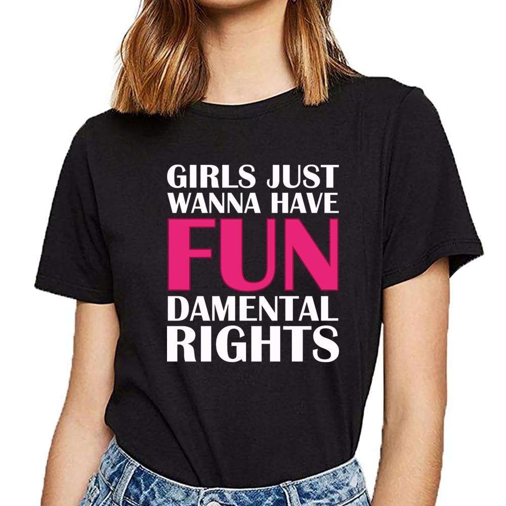 Tops T Shirt Women Girls Just Wanna Have Fun Funny Harajuku Print Female Tshirt