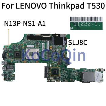 KoCoQin laptop Motherboard For LENOVO Thinkpad T530 T530I Mainboard 04Y1888 04Y1587 11222-1 48.4QE06.031 SLJ8C N13P-NS1-A1