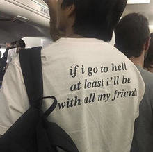 If I Go To Hell At Least I Will Be With All My Friends T-Shirt Funny Slogan Women Fashion Grunge Tumblr Aesthetic Goth Tee Top(China)