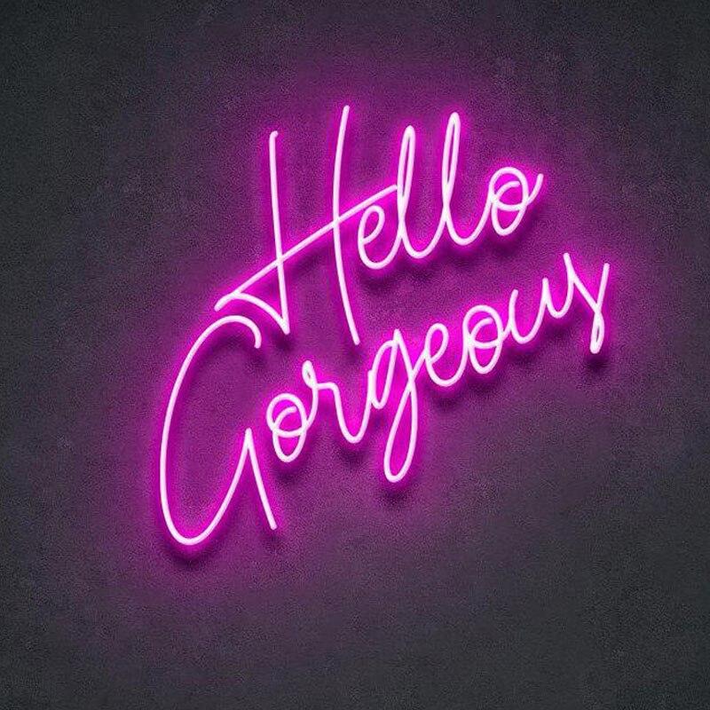 Custom Made Hello Gorgeous Neon Sign Wall Lights Party Wedding Shop Window Restaurant Birthday Decoration Neon Bulbs & Tubes    - AliExpress