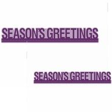 Seasons Greetings Metal Cutting Dies Season Phrase Die Cuts For Card Making DIY Decoration New 2019 Embossed Crafts Cards