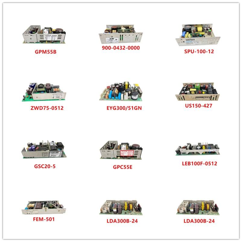 GPM55B  900-0432-0000  SPU-100-12  ZWD75-0512  EYG300/51GN  US150-427  GSC20-5  GPC55E  LEB100F-0512  FEM-501  LDA300B-24 Used