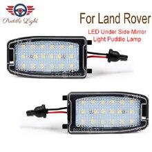 2 шт. светодиодный под зеркало лужи света для Land Rover Discovery, Freelander LR2 LR3 LR4 Range Rover Sport L322 лампа нижней подсветки двери