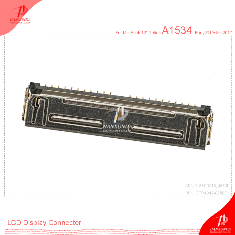 Hanxunda Replacement For A1534 EDP LCD Display Connector CFPA342-0250F 30pin 0.4mm Between The LCD Panel And The Logic Board