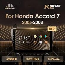 KingBeats Android 10 octa-core unité de tête HU 4G en tableau de bord autoradio multimédia lecteur vidéo Navigation GPS pour Honda Accord 7 CM UC CL 2005 - 2008 aucun dvd 2 din Double Din Android autoradio 2din