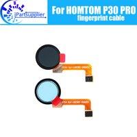 Homtom p30 pro cabo de impressão digital 100% original novo botão sensor cabo flexível para homtom p30 pro