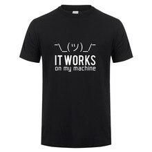 Summer Men T Shirts Funny Geek It works on my machine T-Shirt Tshirt Men Cotton Short Sleeve Computer Programmer Top Tees OZ-148