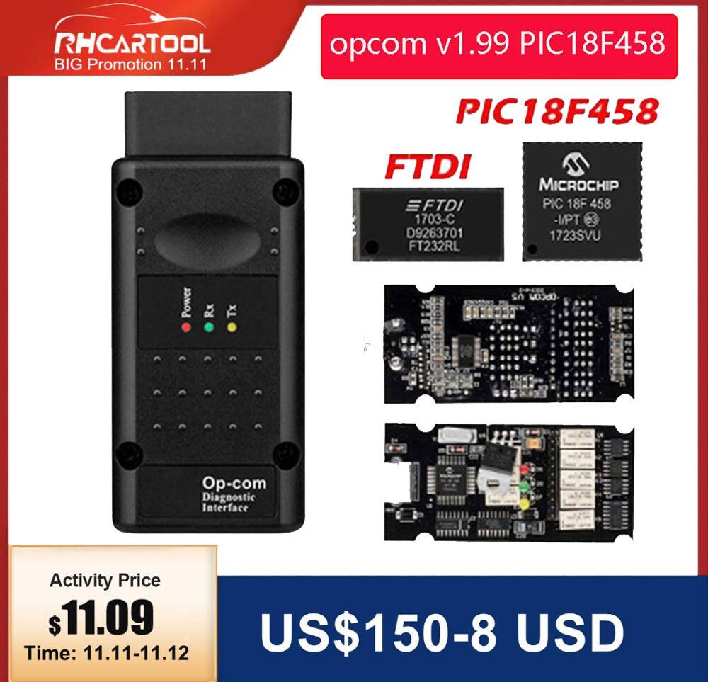 OP COM opcom V1 99 With real PIC18F458 FTDI FT232RL Chip OBD2 Diagnostic Tool OP-COM For Opel OPCOM v1 78 70 Can be flash update