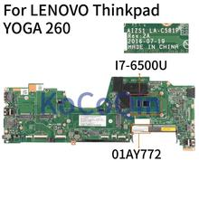 KoCoQin Laptop motherboard Für LENOVO Thinkpad YOGA 260 SR2EZ I7-6500U Mainboard 01AY772 LA-C581P