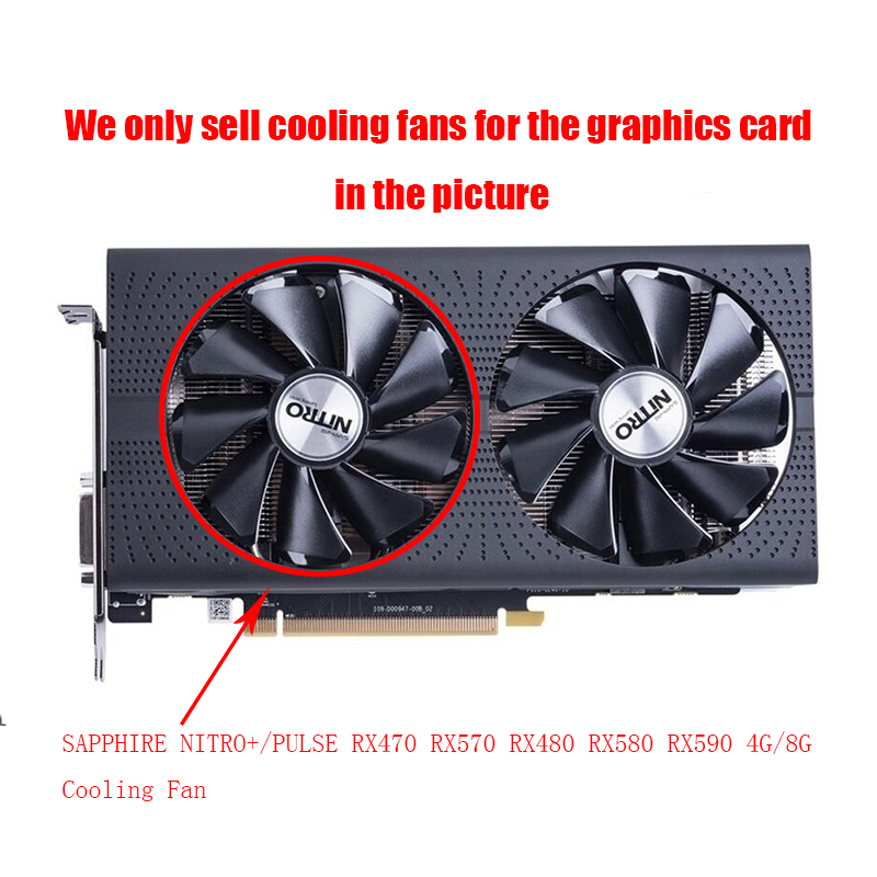 NEW SAPPHIRE AMD Radeon Graphics Card Cooling Fan For NITRO+/PULSE RX470 RX570 RX480 RX580 RX590 4G/8G Video Card Cooler Fans
