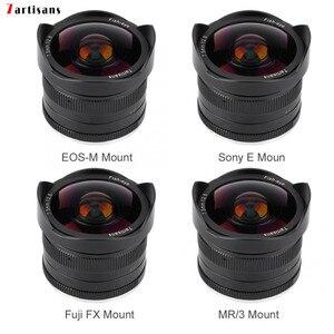Image 1 - 7 ремесленников 7,5 мм f2.8 Объектив рыбий глаз с постоянным фокусным расстоянием f Lens180 APS C ручной фиксированный объектив с фиксированным фокусным расстоянием для Canon EOS M/Fuji FX/ M4/3