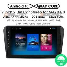 Android Phát Thanh Xe Hơi Tự Động Stereo Gps Dẫn Đường Đa Phương Tiện Cho Xe Mazda 3 2004 2005 2006 2007 2008 2009 WIFI Đầu Ghi Hình DAB + 2Din DVD