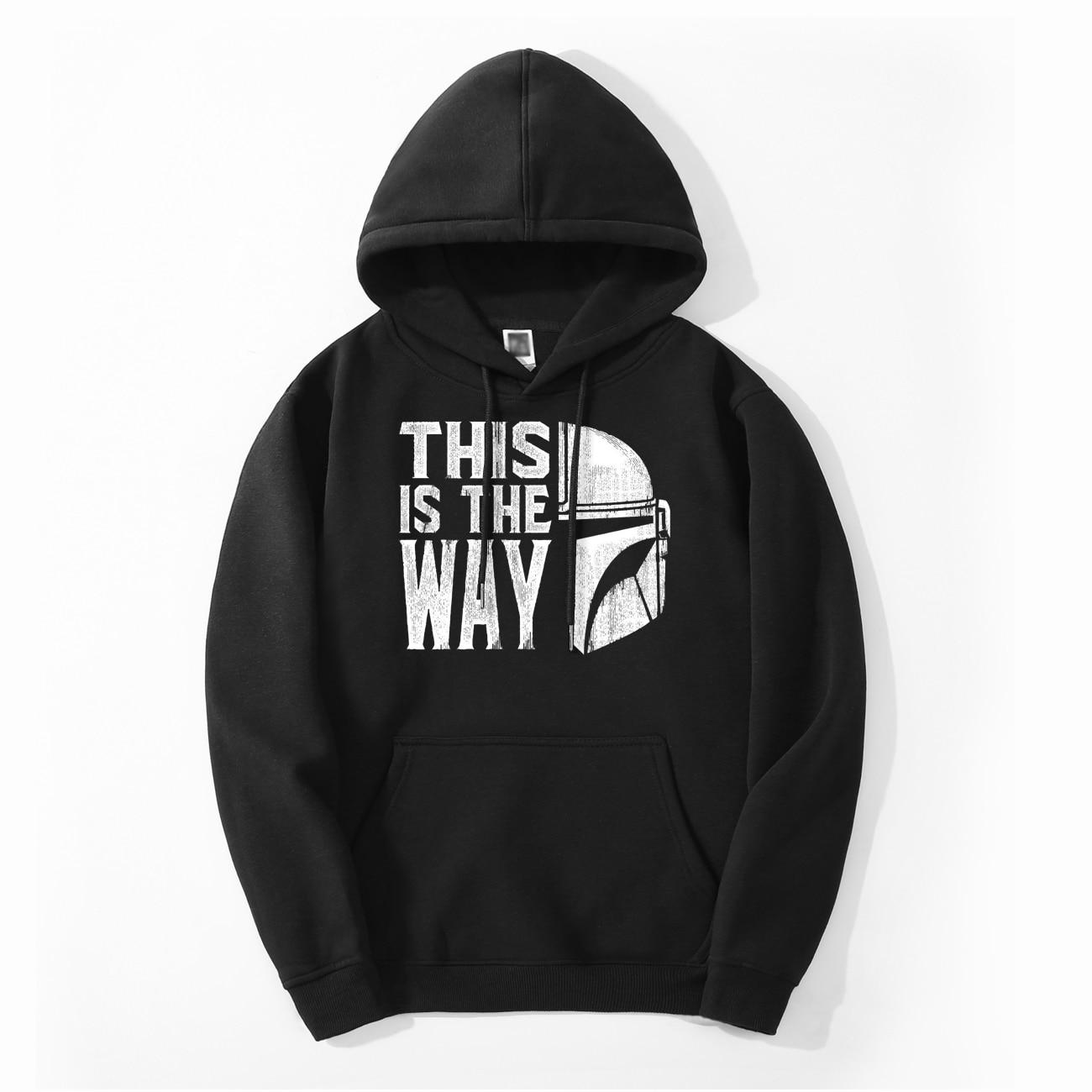 TV Show The Mandalorian Way Men Hoodies Sweatshirt Fleece Autumn Winter Star Wars This Is My Way Streetwear Warm Funny Hoody