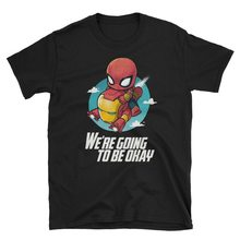 We'Re Going To Be Okay Unisex T-Shirt For Spider And Iron Fans Of This Man Birthday Gift Tee Shirt(China)