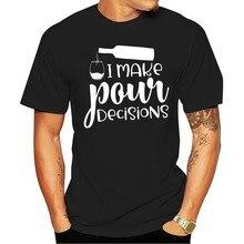 Eu faço derramar decisões beber? Camiseta os amantes do vinho humornovo 2021 legal