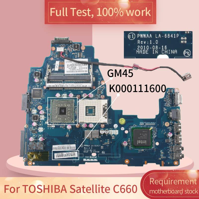 PWWAA LA-6841P Notebook Mainboard For TOSHIBA Satellite C660 GM45 GL40 Laptop motherboard K000111600 K000111590 DDR3