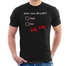 Printed funny 2020 camiseta Are You Drunk Dilly Dilly Men's T-Shirt women camiseta(China)