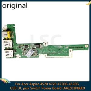 LSC DA0Z03PB6E0 Original For Acer Aspire 4520 4720 4720G 4520G USB DC jack Switch Power Board 100% Tested Fast Ship(China)